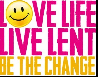 love life live lent be the change.